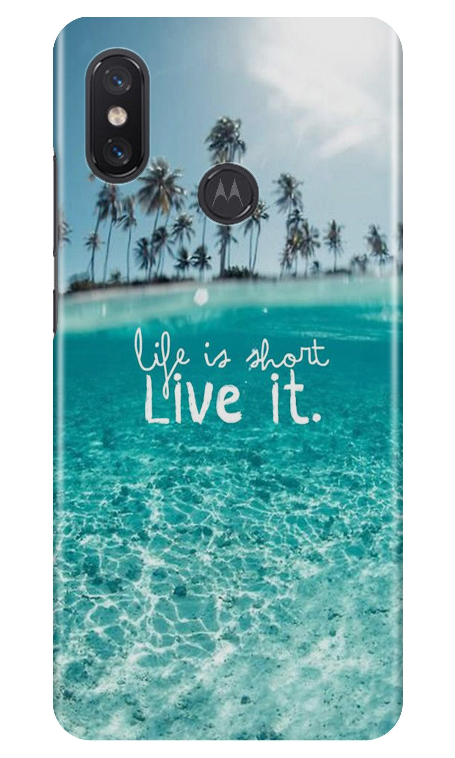 Life is short live it Case for Moto One Power