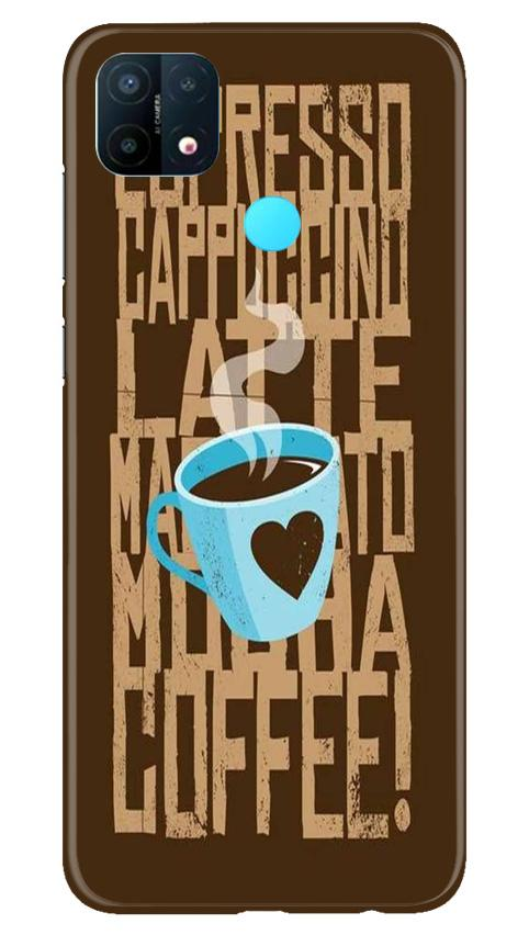 Love Coffee Mobile Back Case for Oppo A15 (Design - 351)