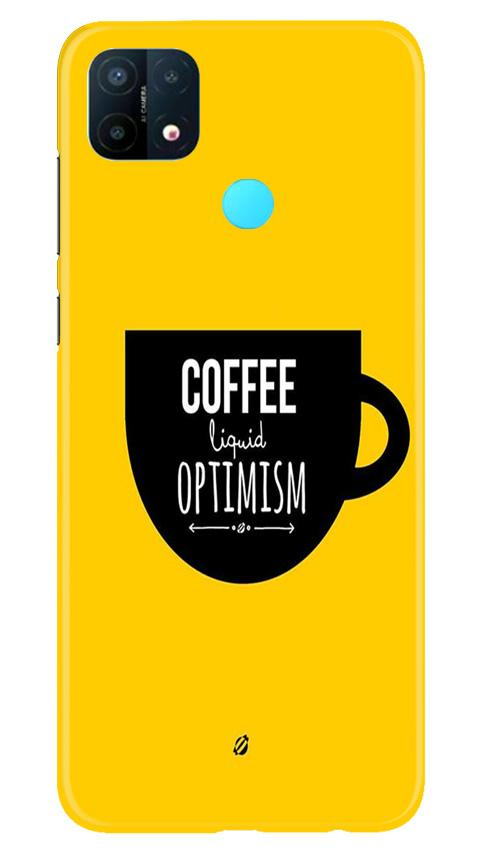Coffee Optimism Mobile Back Case for Oppo A15 (Design - 353)