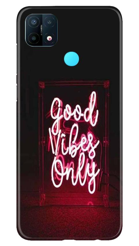 Good Vibes Only Mobile Back Case for Oppo A15 (Design - 354)