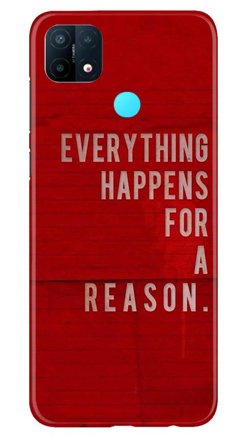 Everything Happens Reason Mobile Back Case for Oppo A15 (Design - 378)