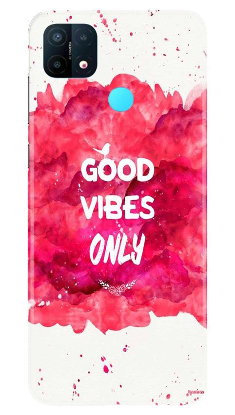 Good Vibes Only Mobile Back Case for Oppo A15 (Design - 393)