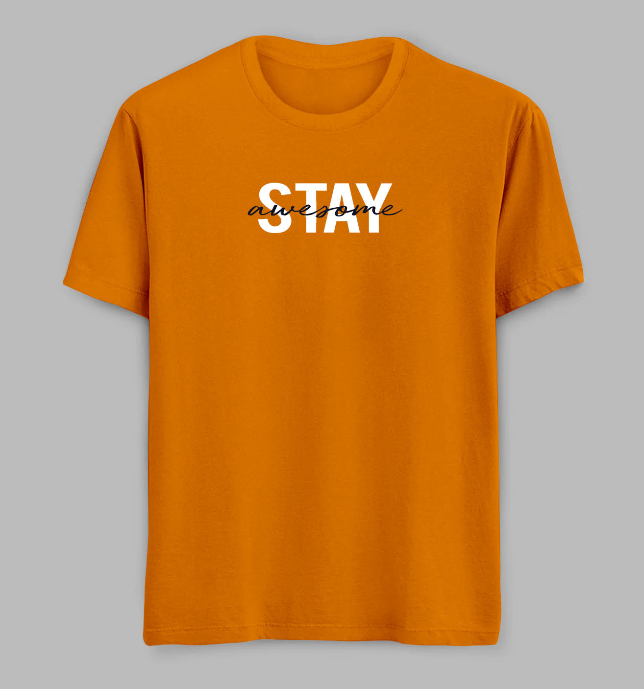 Stay Awesome Tees/ Tshirts