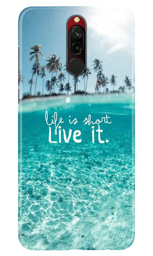 Life is short live it Case for Xiaomi Redmi 8