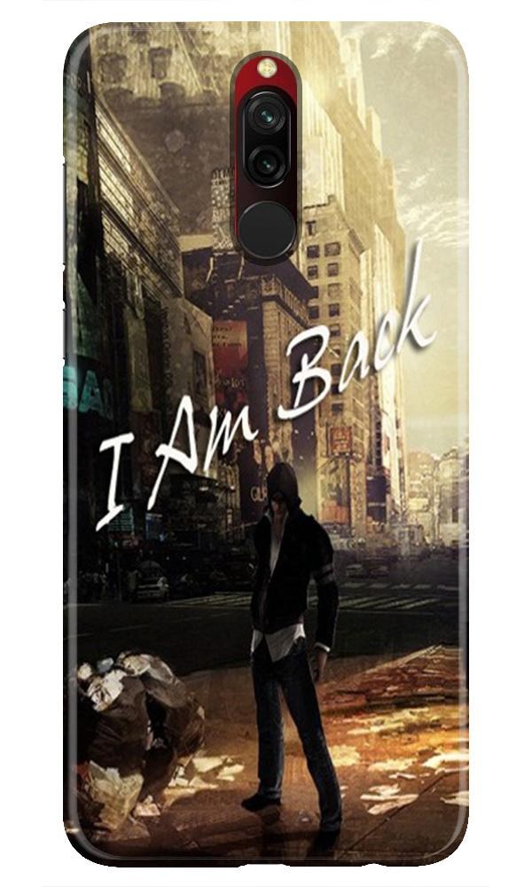 I am Back Case for Xiaomi Redmi 8 (Design No. 296)
