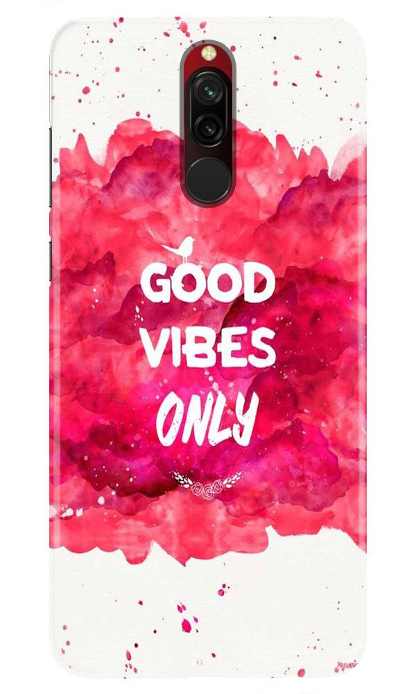 Good Vibes Only Mobile Back Case for Xiaomi Redmi 8  (Design - 393)