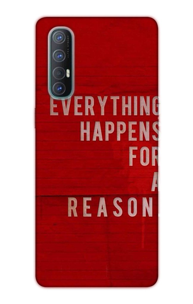 Everything Happens Reason Mobile Back Case for Oppo Reno3 Pro  (Design - 378)