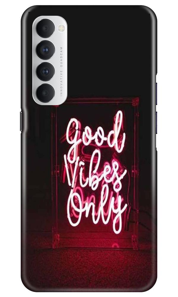 Good Vibes Only Mobile Back Case for Oppo Reno4 Pro  (Design - 354)