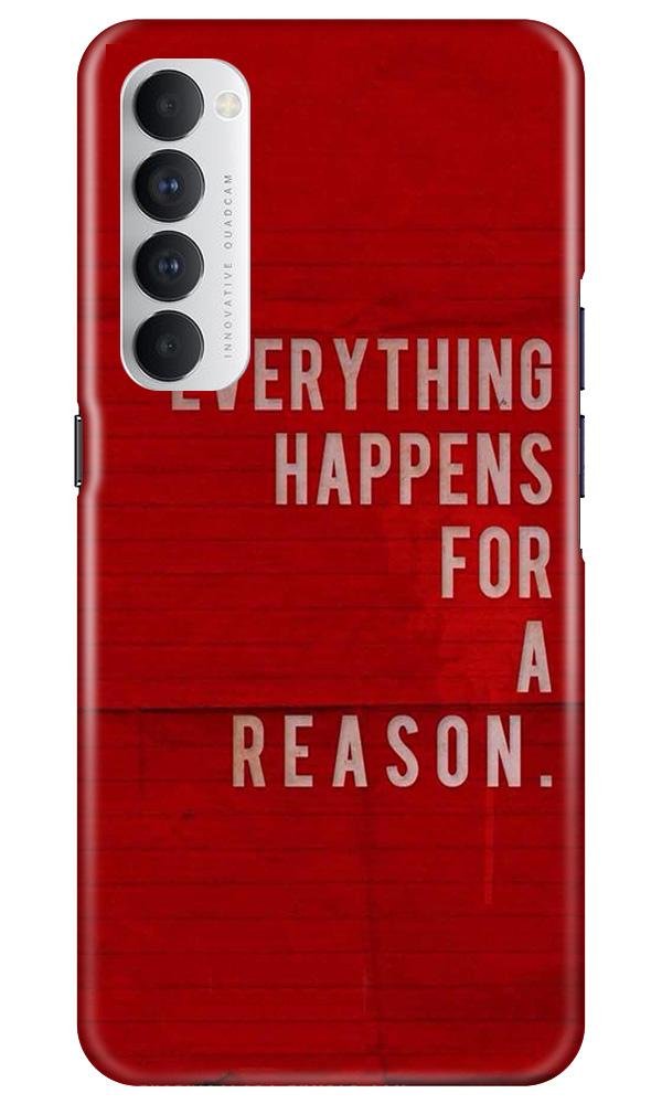 Everything Happens Reason Mobile Back Case for Oppo Reno4 Pro  (Design - 378)