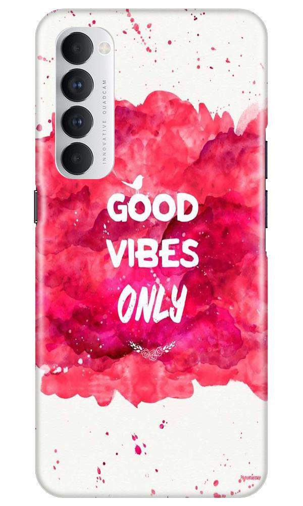 Good Vibes Only Mobile Back Case for Oppo Reno4 Pro  (Design - 393)
