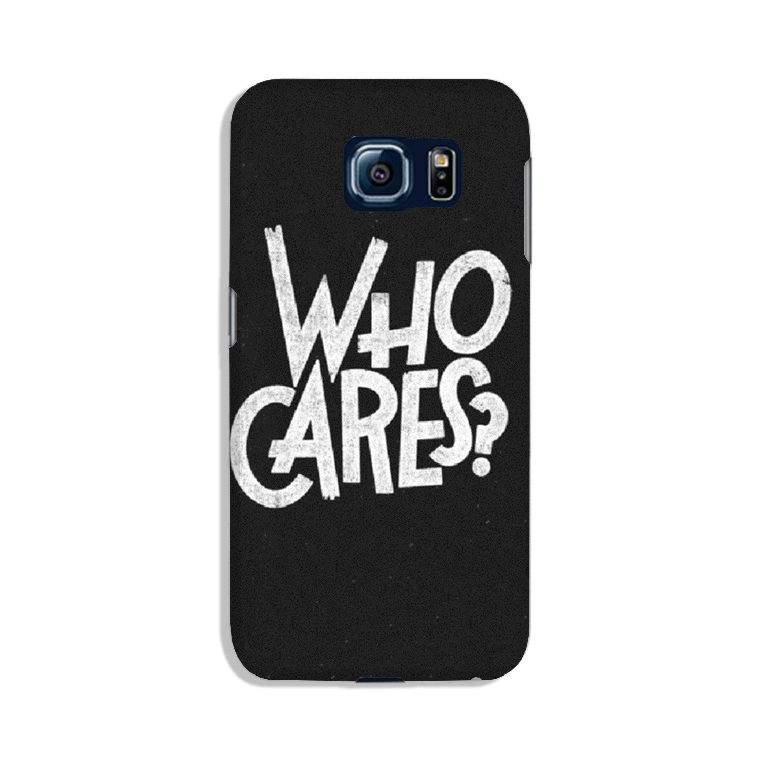 Who Cares Case for Galaxy S6