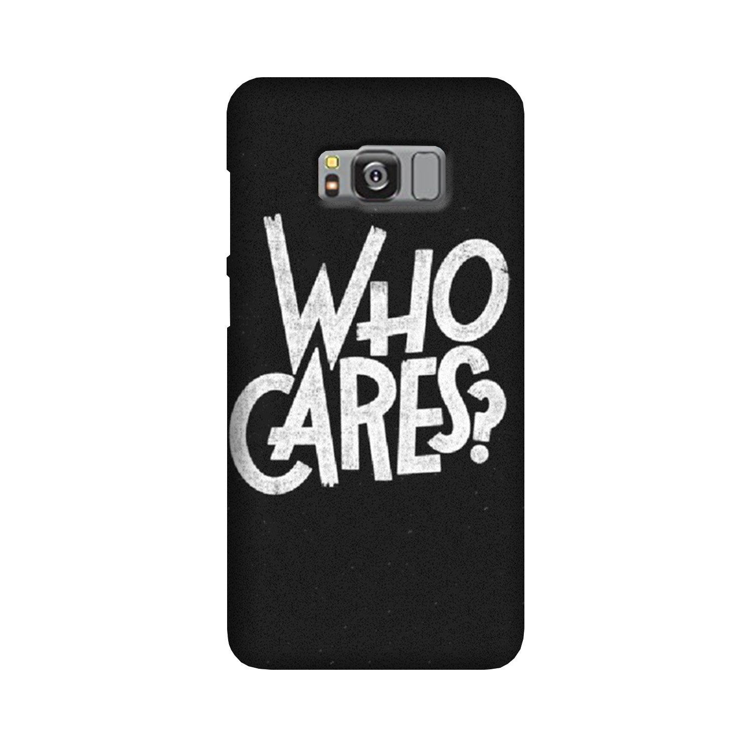 Who Cares Case for Galaxy S8 Plus