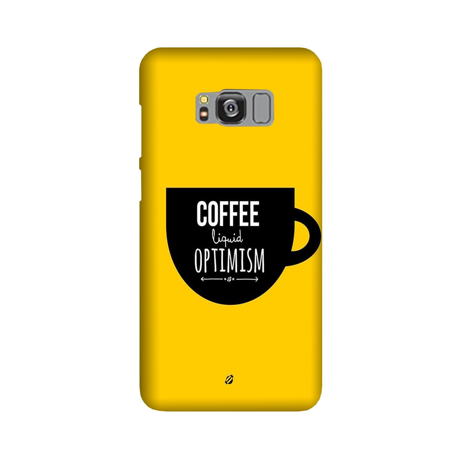 Coffee Optimism Mobile Back Case for Galaxy S8  (Design - 353)