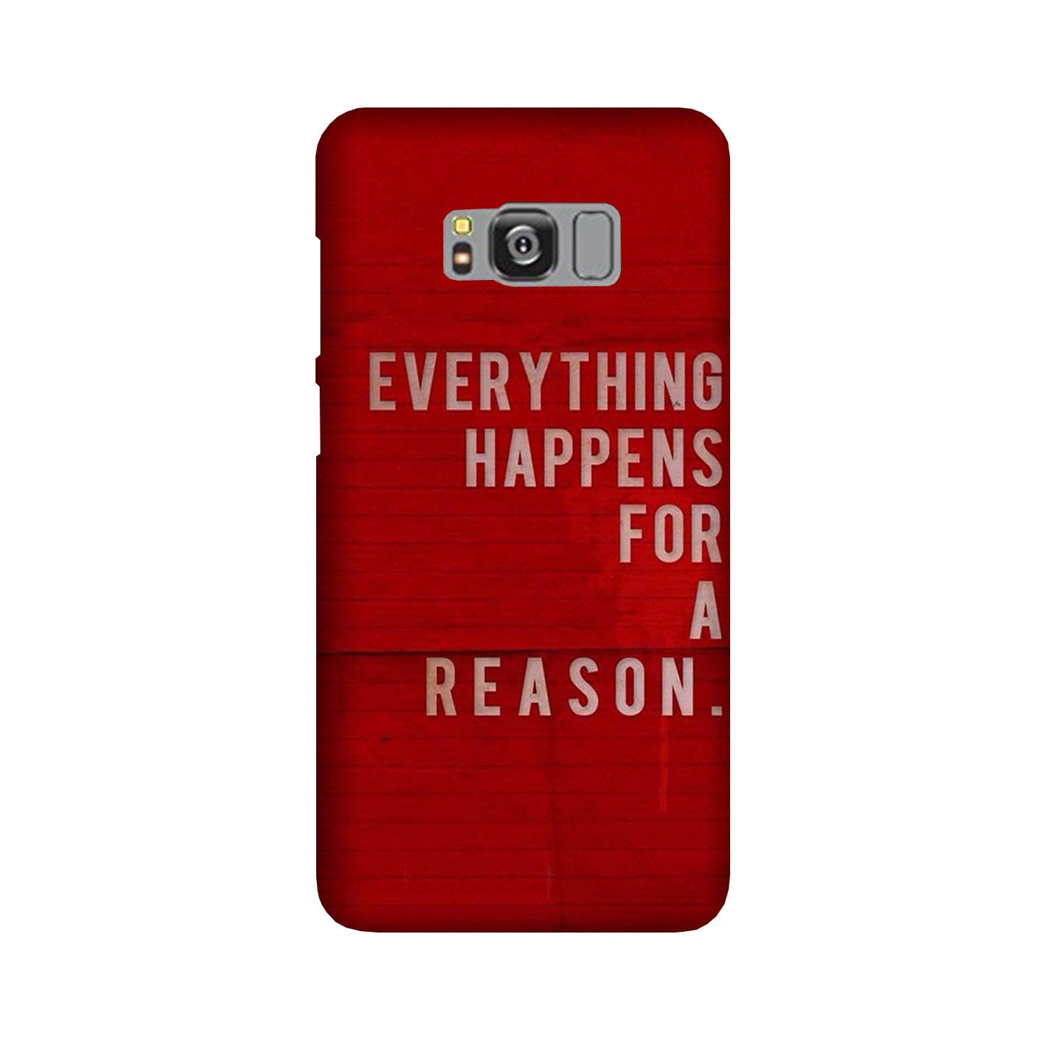 Everything Happens Reason Mobile Back Case for Galaxy S8 Plus  (Design - 378)