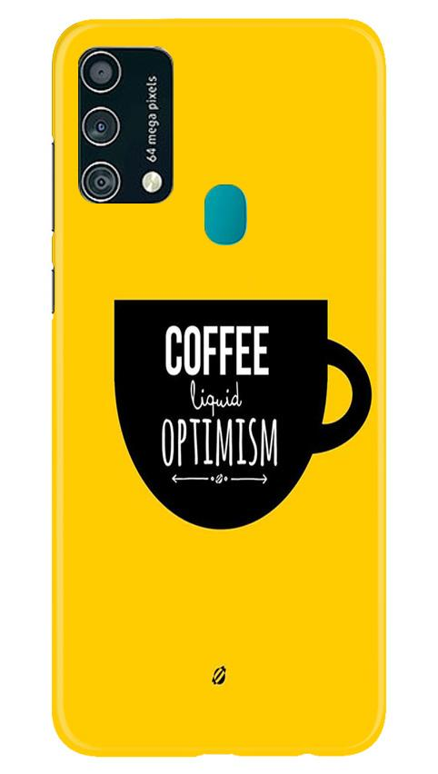 Coffee Optimism Mobile Back Case for Samsung Galaxy F41 (Design - 353)