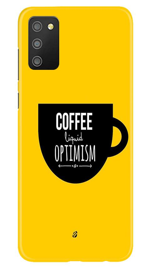 Coffee Optimism Mobile Back Case for Samsung Galaxy M02s (Design - 353)