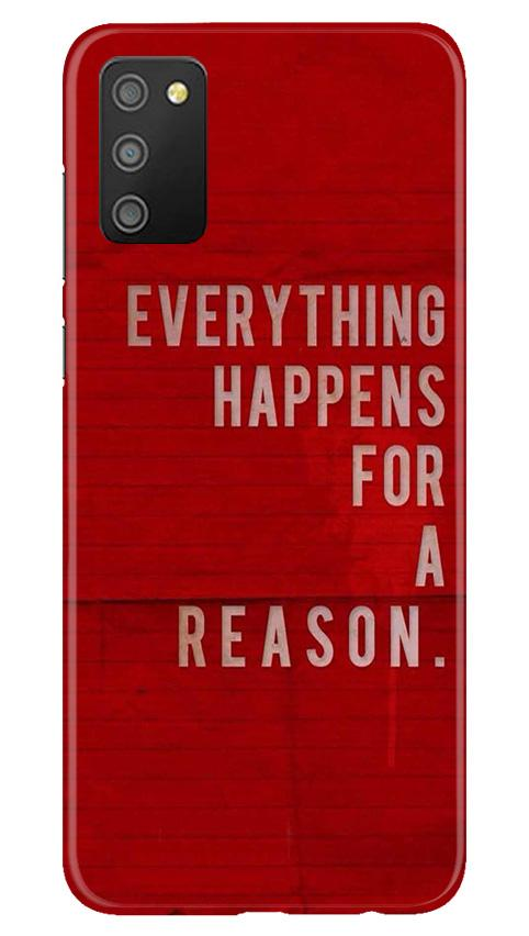 Everything Happens Reason Mobile Back Case for Samsung Galaxy M02s (Design - 378)