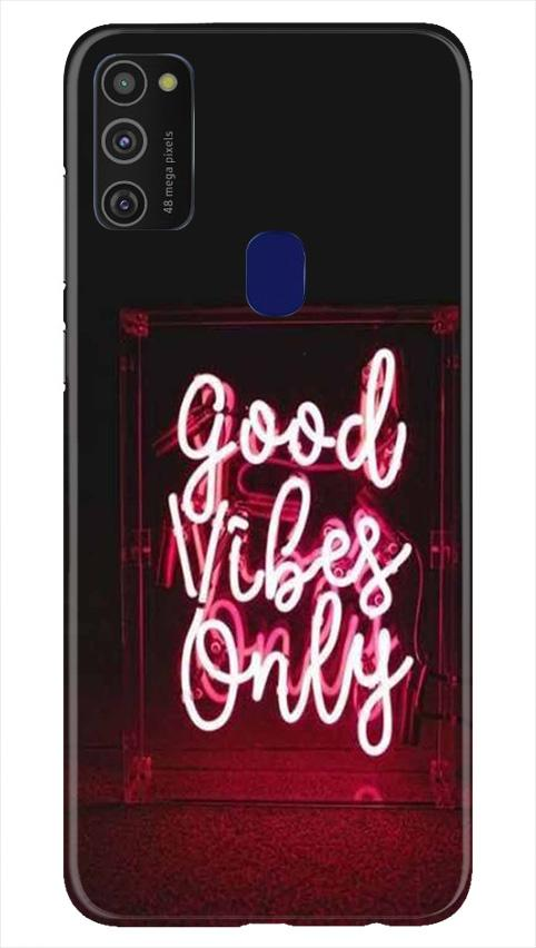 Good Vibes Only Mobile Back Case for Samsung Galaxy M21   (Design - 354)