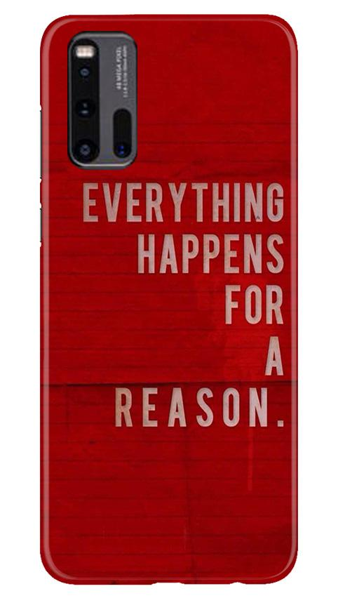 Everything Happens Reason Mobile Back Case for Vivo iQ00 3 (Design - 378)