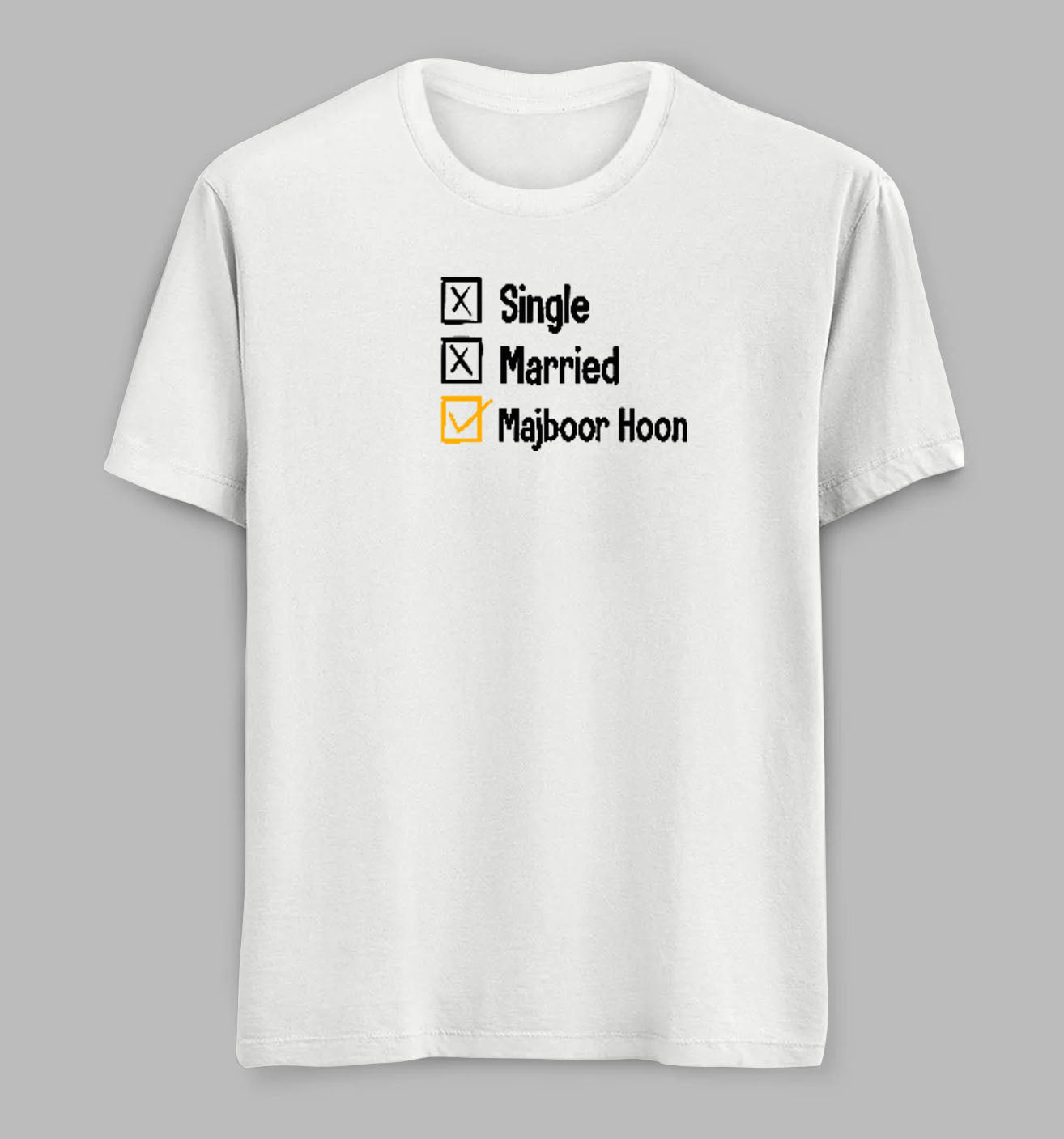 Singal Married Majboor Hoon Tees/Tshirts