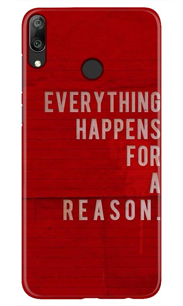 Everything Happens Reason Mobile Back Case for Honor Play (Design - 378)