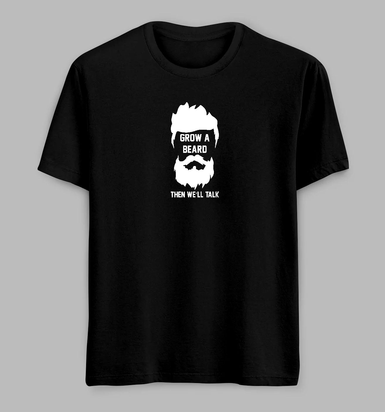 Grow A Beard Tees/ Tshirts