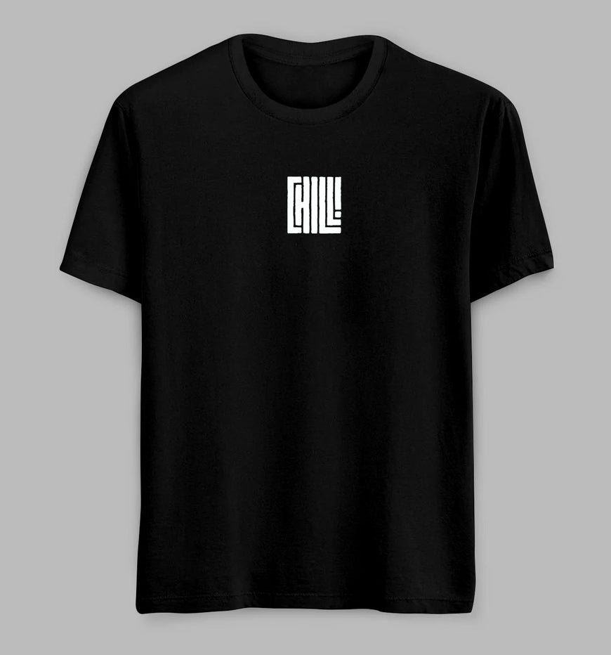Chill Tees/ Tshirts