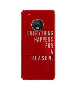 Everything Happens Reason Mobile Back Case for Moto G5 Plus (Design - 378)