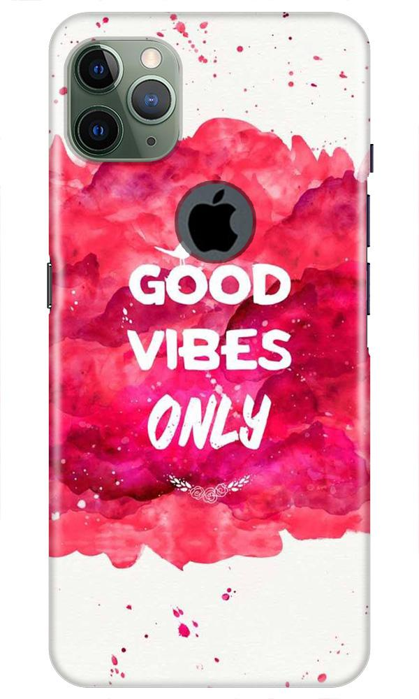 Good Vibes Only Mobile Back Case for iPhone 11 Pro Max Logo Cut (Design - 393)