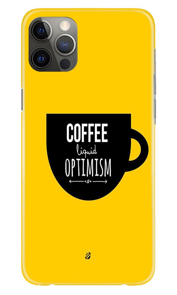 Coffee Optimism Mobile Back Case for iPhone 12 Pro Max (Design - 353)