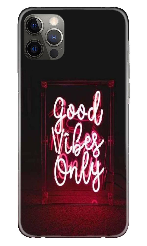 Good Vibes Only Mobile Back Case for iPhone 12 Pro Max (Design - 354)