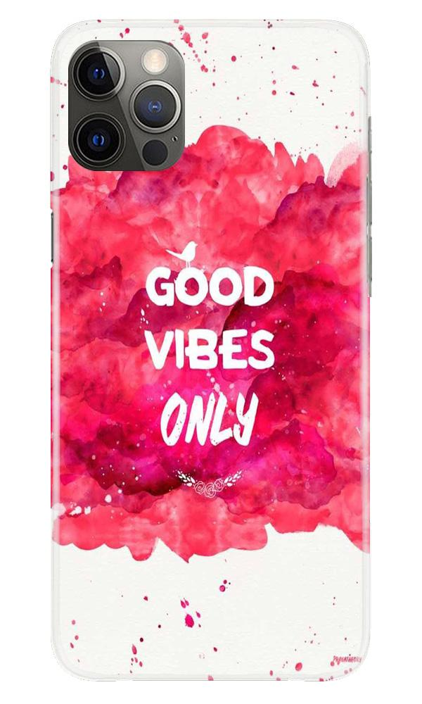 Good Vibes Only Mobile Back Case for iPhone 12 Pro Max (Design - 393)