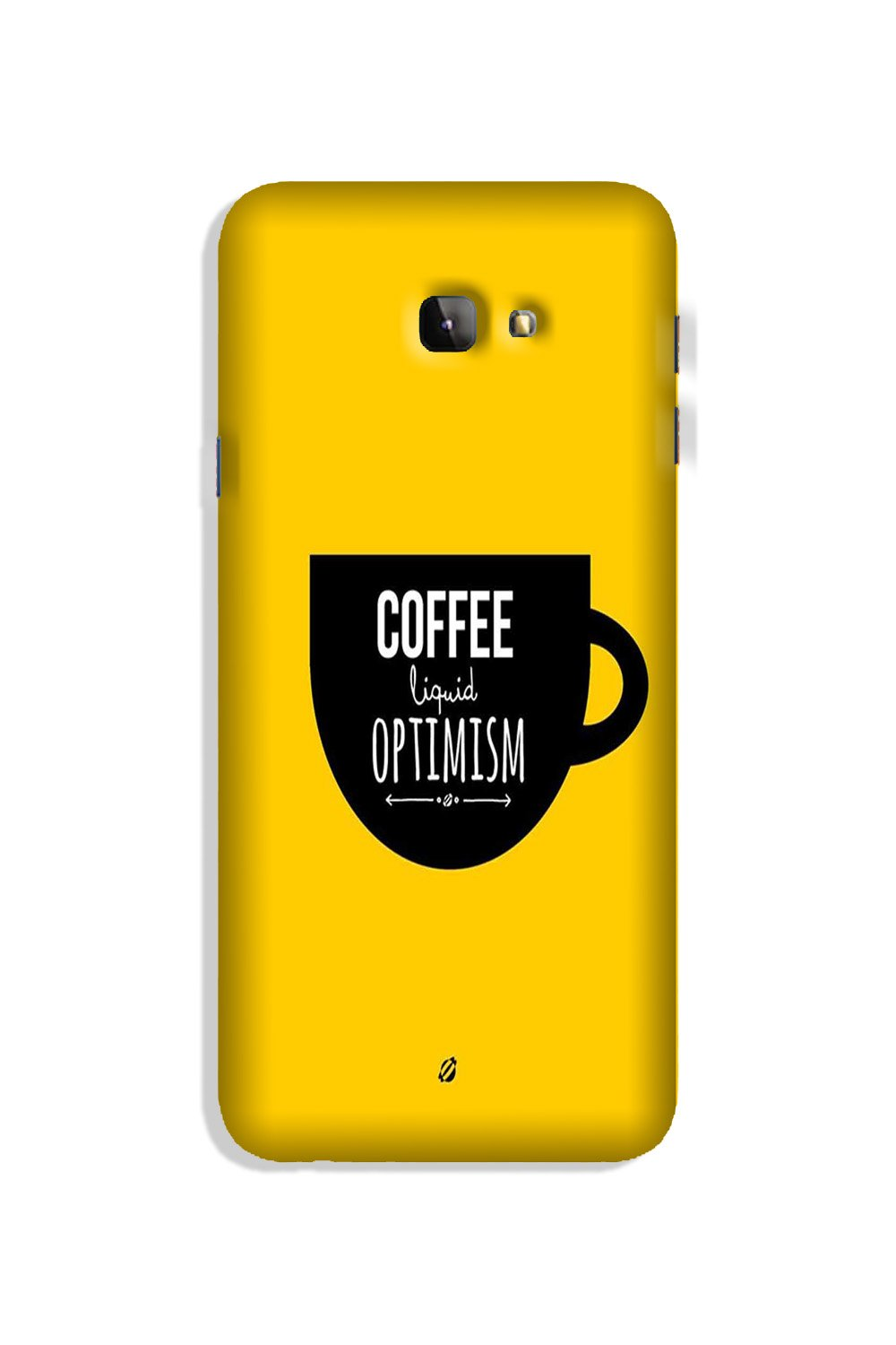 Coffee Optimism Mobile Back Case for Galaxy J4 Plus (Design - 353)