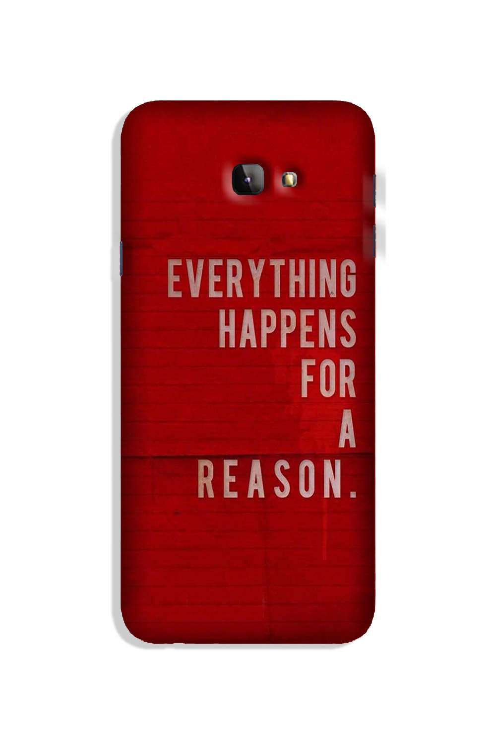 Everything Happens Reason Mobile Back Case for Galaxy J4 Plus (Design - 378)