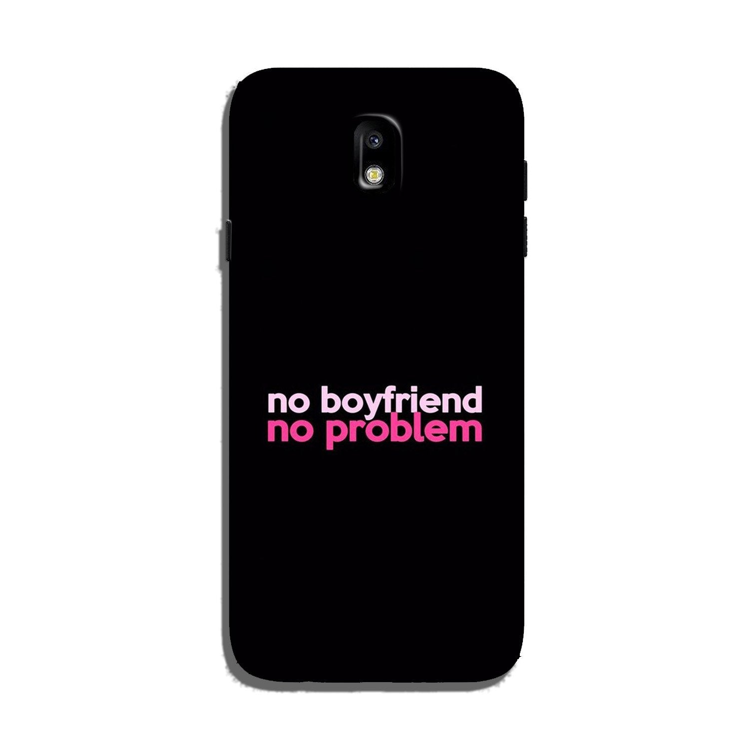 No Boyfriend No problem Case for Galaxy J7 Pro  (Design - 138)
