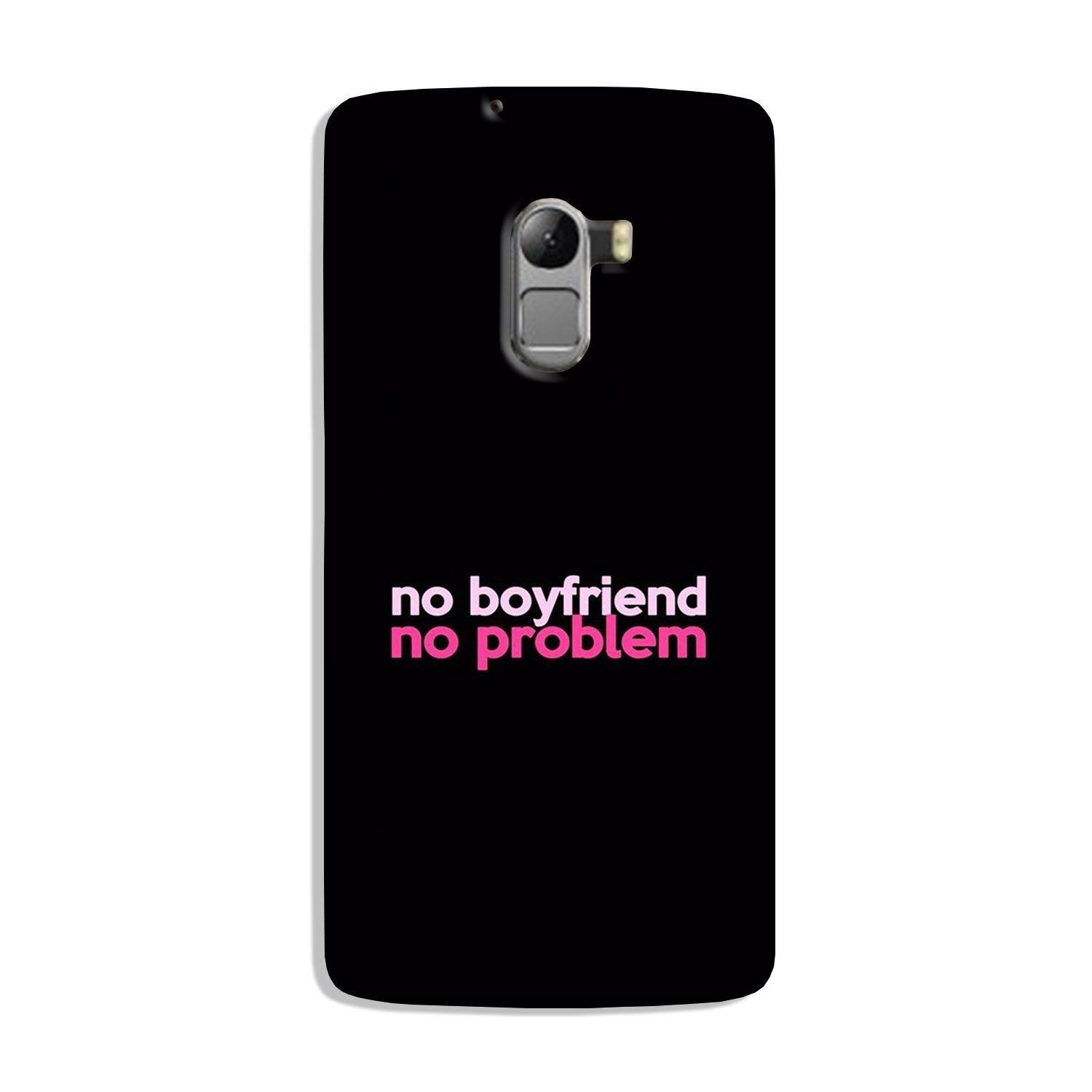 No Boyfriend No problem Case for Lenovo K4 Note  (Design - 138)