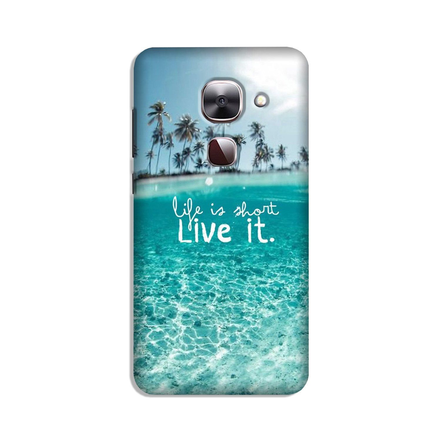 Life is short live it Case for LeEco le 2s