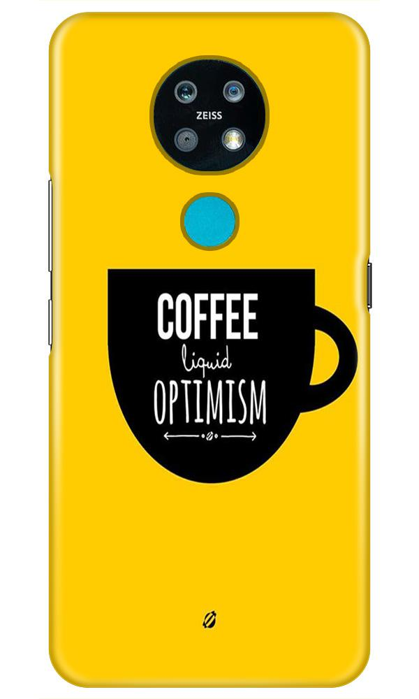 Coffee Optimism Mobile Back Case for Nokia 7.2 (Design - 353)