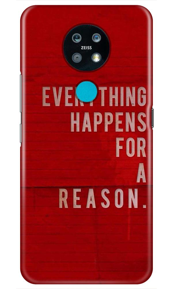 Everything Happens Reason Mobile Back Case for Nokia 7.2 (Design - 378)