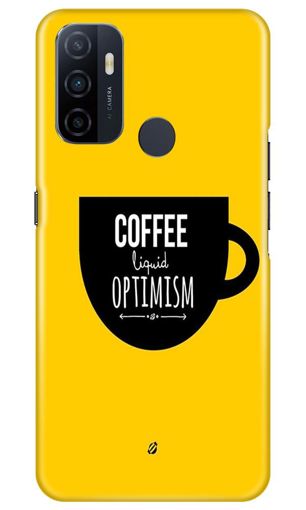 Coffee Optimism Mobile Back Case for Oppo A53 (Design - 353)