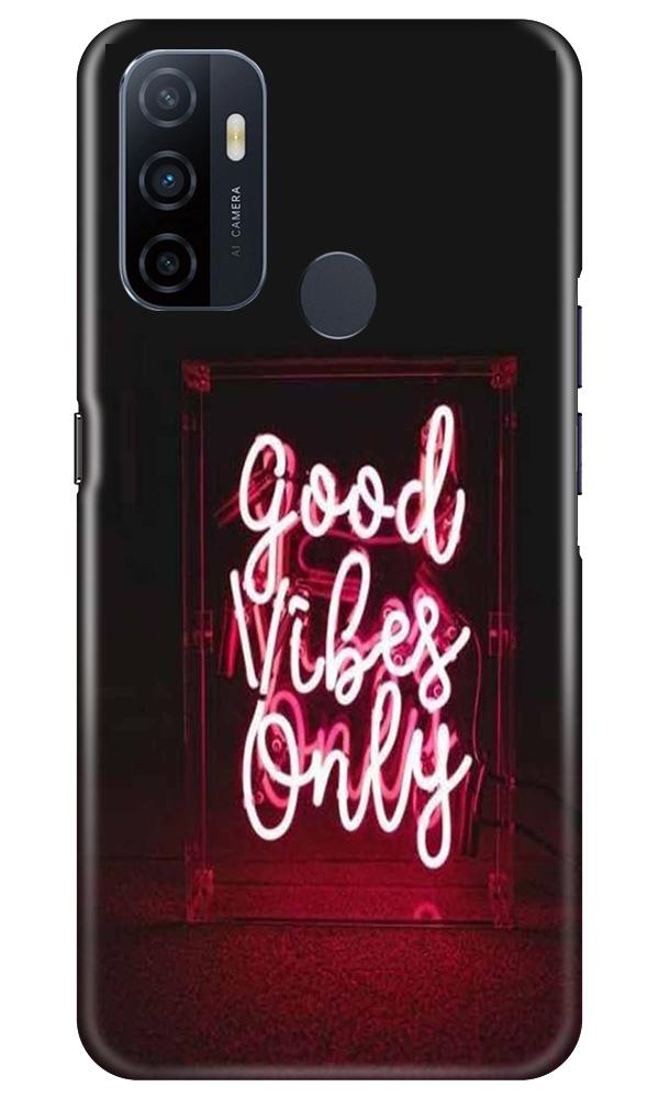 Good Vibes Only Mobile Back Case for Oppo A53 (Design - 354)