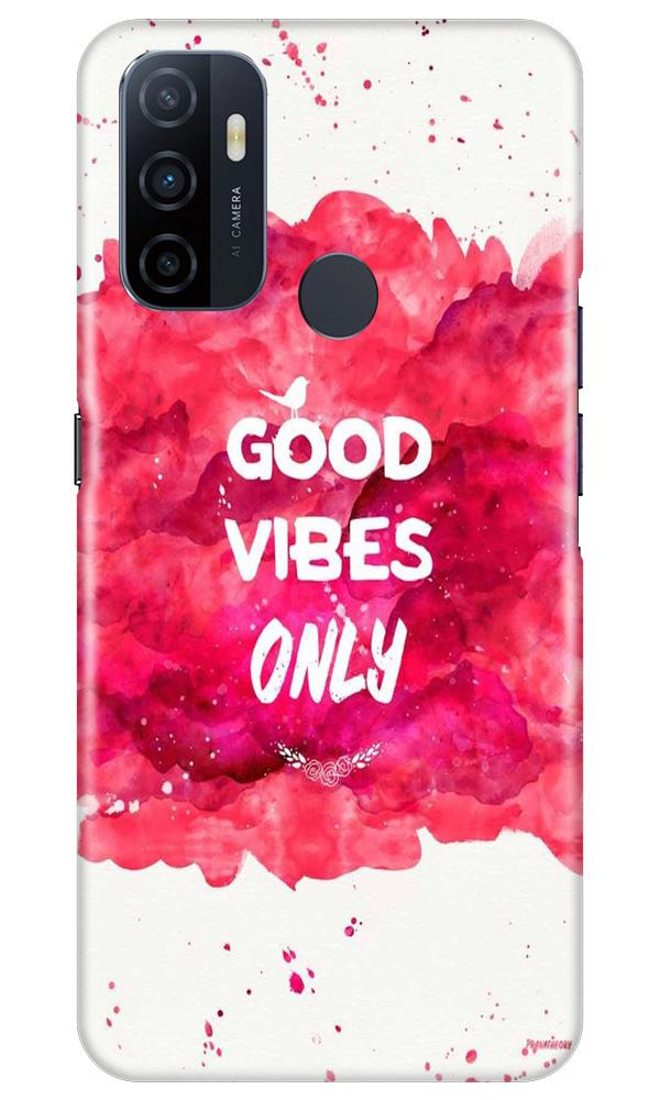 Good Vibes Only Mobile Back Case for Oppo A53 (Design - 393)