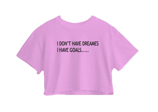 I Don't Have Dreames Crop Top