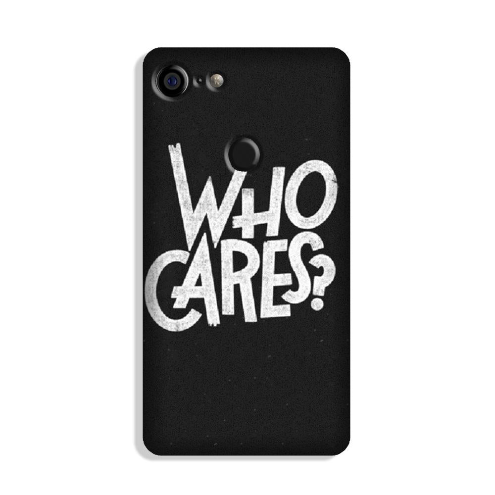 Who Cares Case for Google Pixel 3