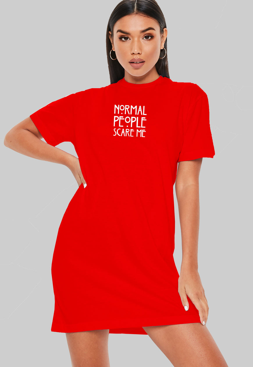 Normal People Scare Me T-Shirt Dress