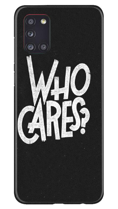 Who Cares Case for Samsung Galaxy A31