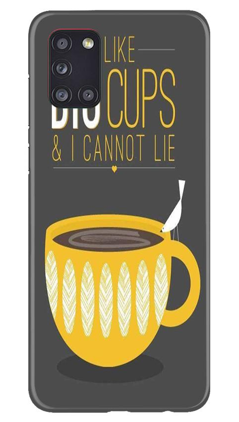 Big Cups Coffee Mobile Back Case for Samsung Galaxy A31 (Design - 352)