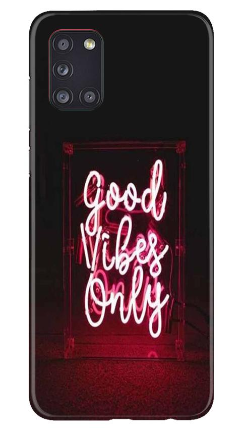 Good Vibes Only Mobile Back Case for Samsung Galaxy A31 (Design - 354)