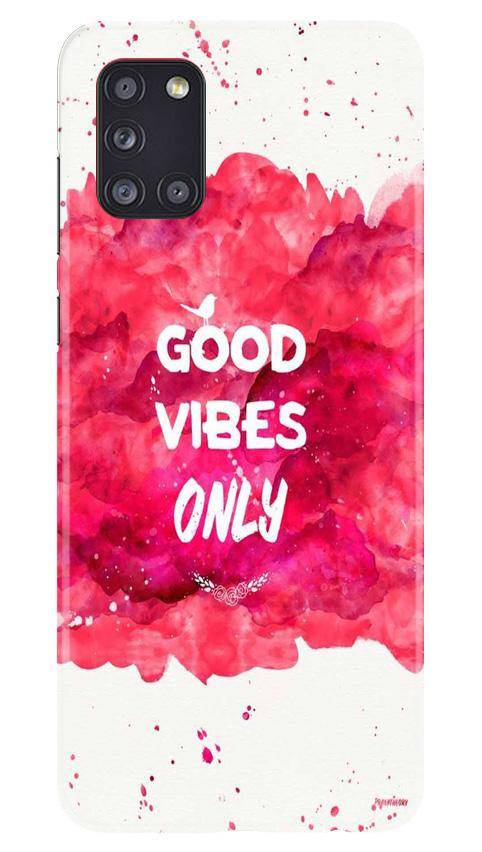 Good Vibes Only Mobile Back Case for Samsung Galaxy A31 (Design - 393)