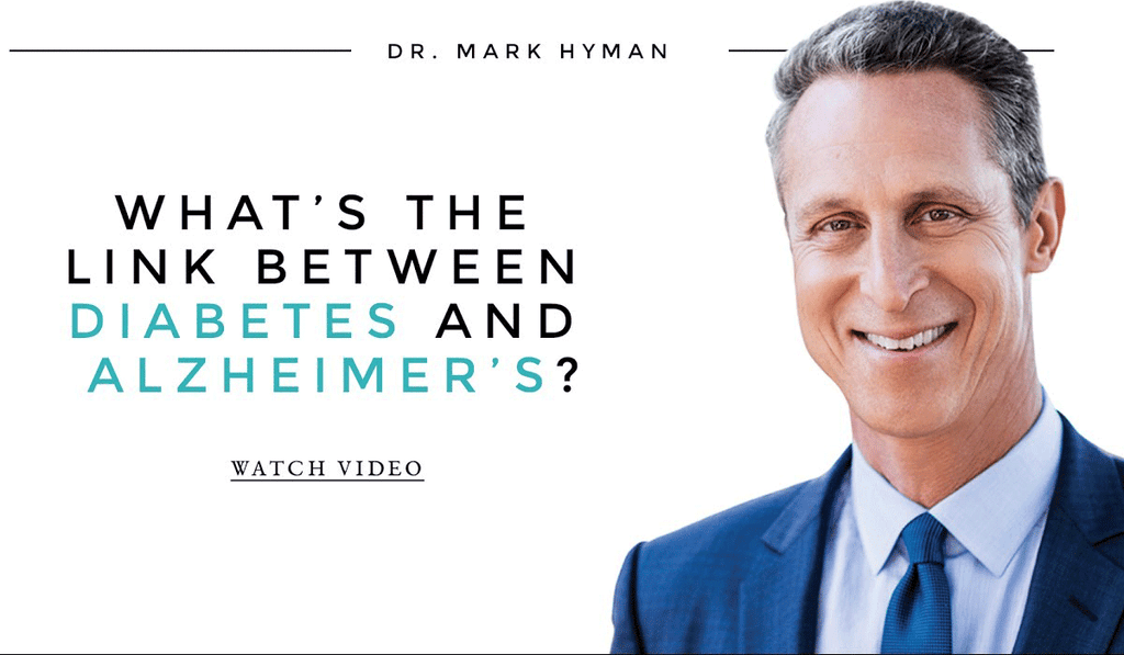 The Link Between Alzheimer's and Diabetes by Dr Mark Hyman